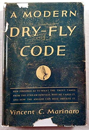 A Modern Dry-Fly Code: Marinaro, Vincent. Illustrated