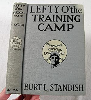 Lefty O'the Training Camp. The Big League: Standish, Burt L.