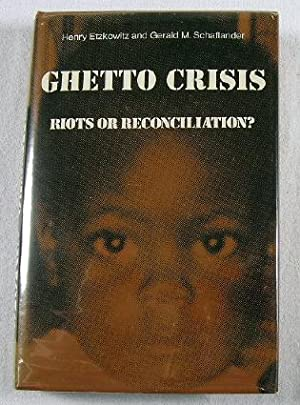 Ghetto Crisis: Riots or Reconciliation?: Henry Etzkowitz and
