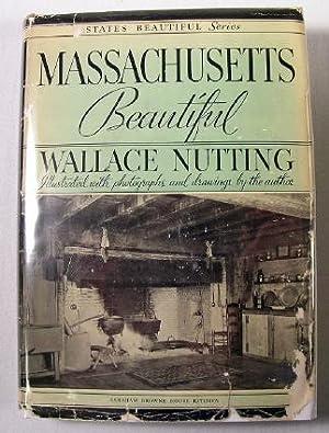 Massachusetts Beautiful: Nutting, Wallace; Illustrated