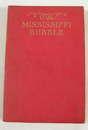 The Mississippi Bubble: How the State of: Hough, Emerson. Illustrated