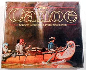Canoe: A History of the Craft from Panama to the Arctic