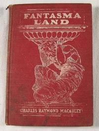 Fantasma Land: Macauley, Charles Raymond.