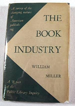 The Book Industry: A Report of the Public Library Inquiry of The Social Science Research Council