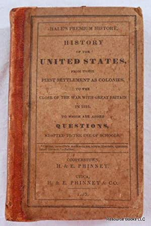 Premium History. History of the United States, from Their First Settlement as Colonies, to the Cl...