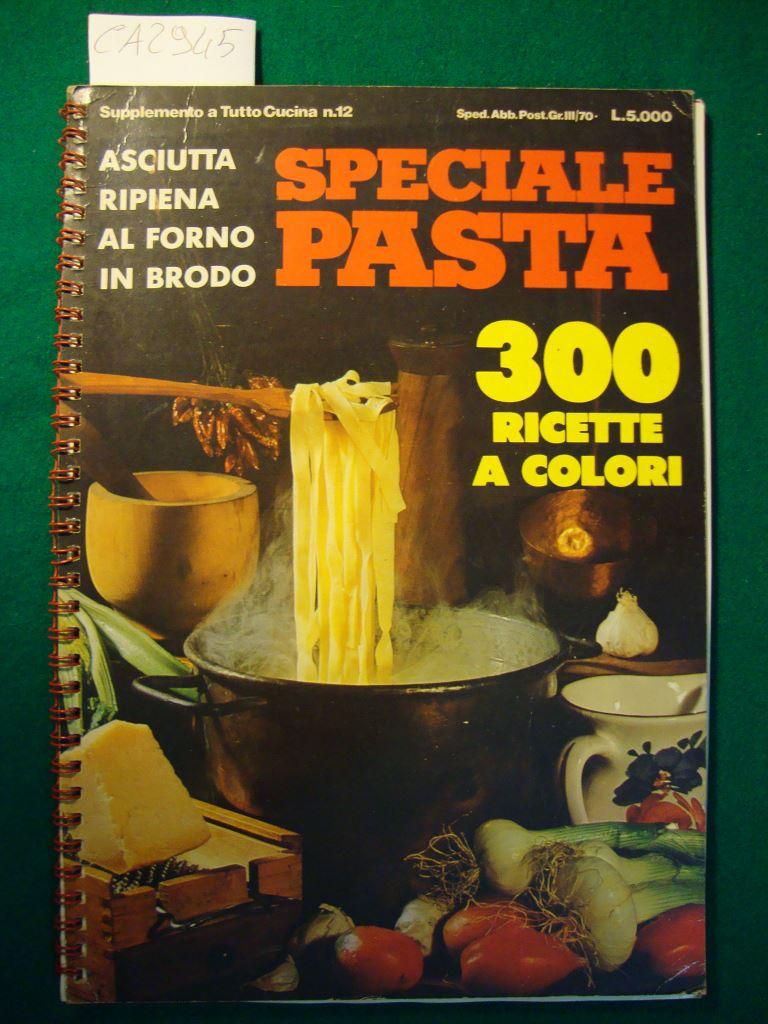 Tutto cucina speciale pasta asciutta ripiena al forno for Tutto cucina ricette