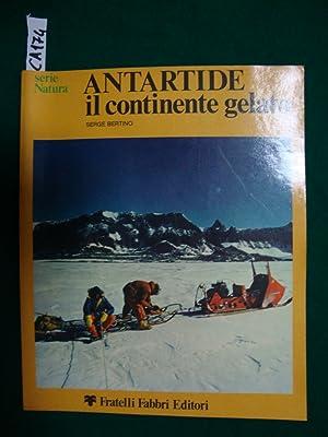 Antartide - il continente gelato: Bertino Serge