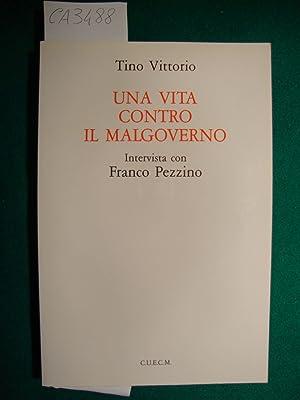 Una vita contro il malgoverno - Intervista: Vittorio Tino