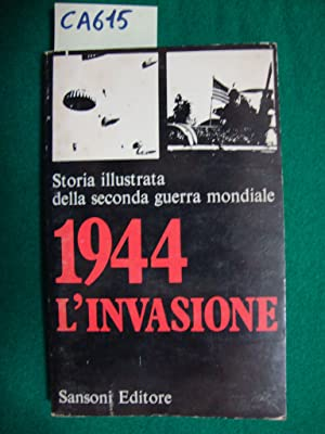 1944 L'invasione - Storia illustrata della seconda guerra mondiale