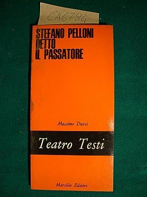 Stefano Pelloni detto il passatore (Teatro Testi): Dursi Massimo