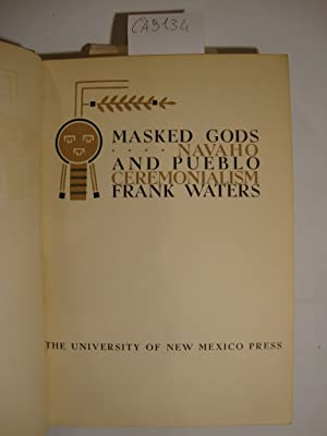 Masked Gods - Navaho and Pueblo - Ceremonialism