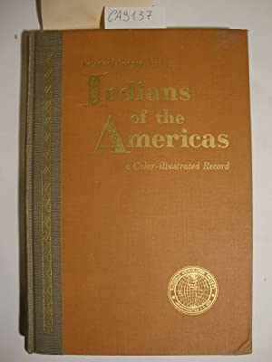 National Geographic on Indians of the Americas (A Color-Illustrated Record)