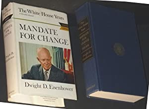 The White House Years Mandate For Change: Dwight D. Eisenhower