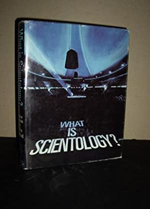 What Is Scientology?: Based on the Works: Hubbard, L. Ron