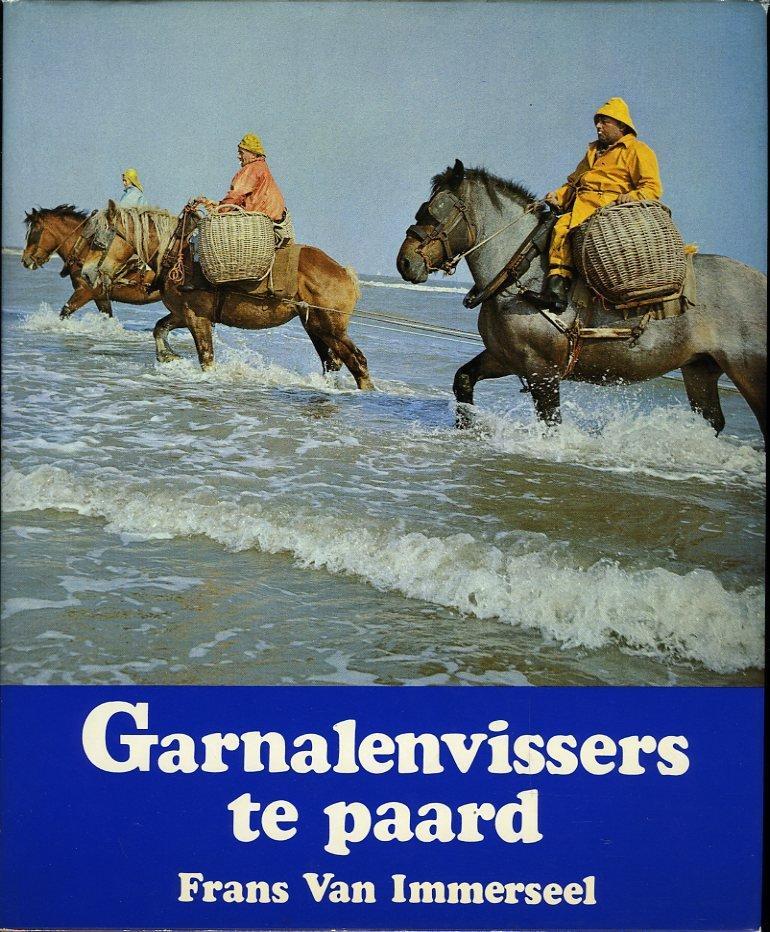 Garnalenvissers te paard. La pêche équestre de: IMMERSEEL, Frans van