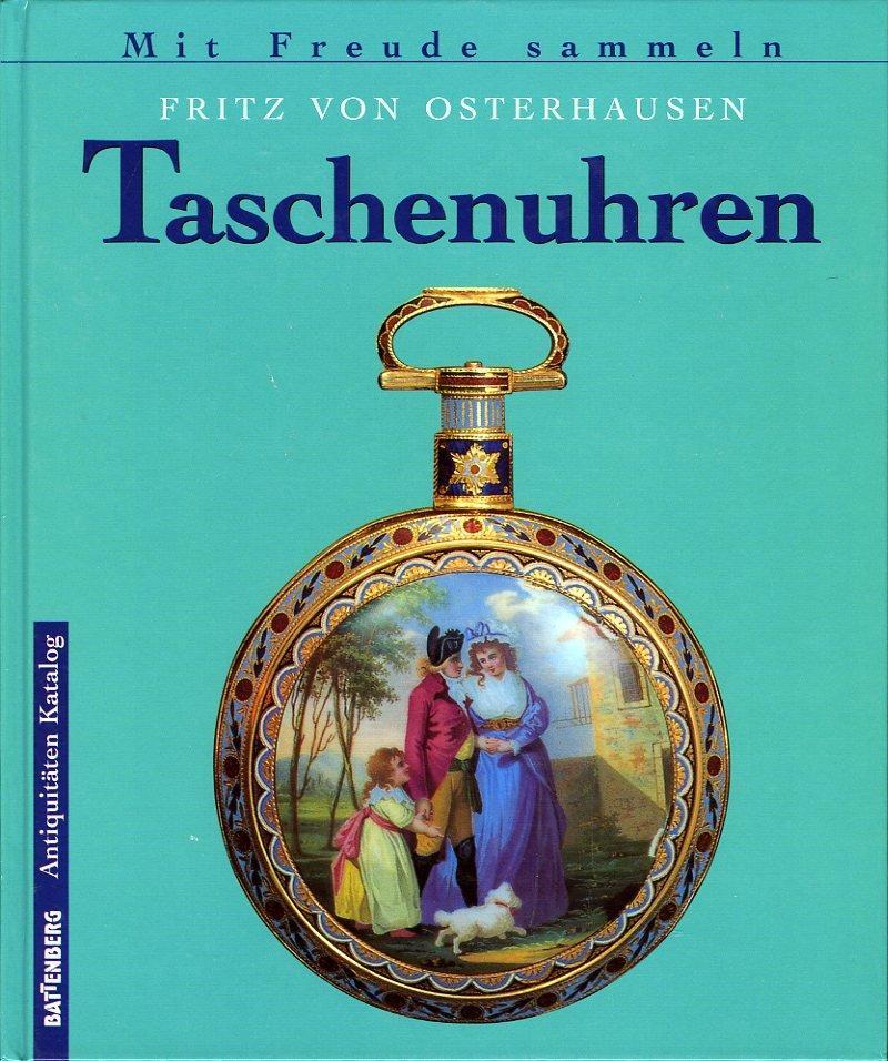 Taschenuhren. Battenberg, Antiquitäten Katalog: OSTERHAUSEN, Fritz von