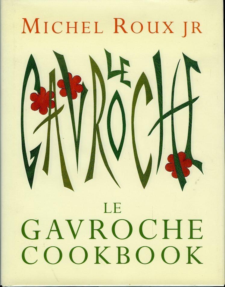 Le Gavroche Cookbook: ROUX, Michel