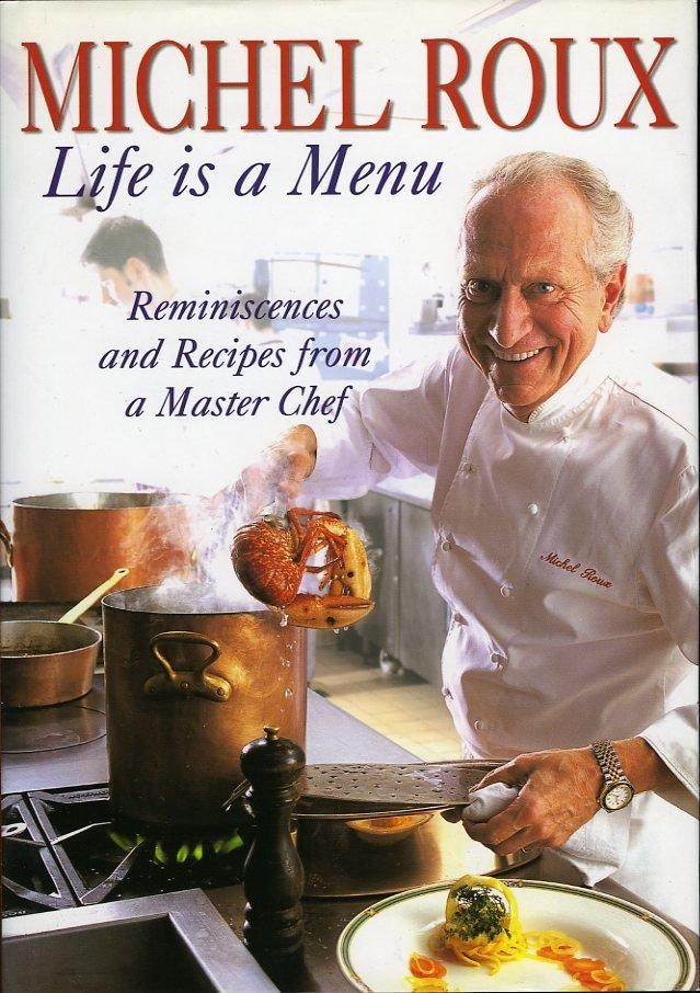 Life Is a Menu - Reminiscences and: ROUX, Michel