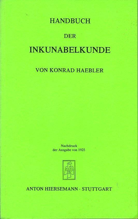 Handbuch der Inkunabelkunde: HAEBLER, Konrad