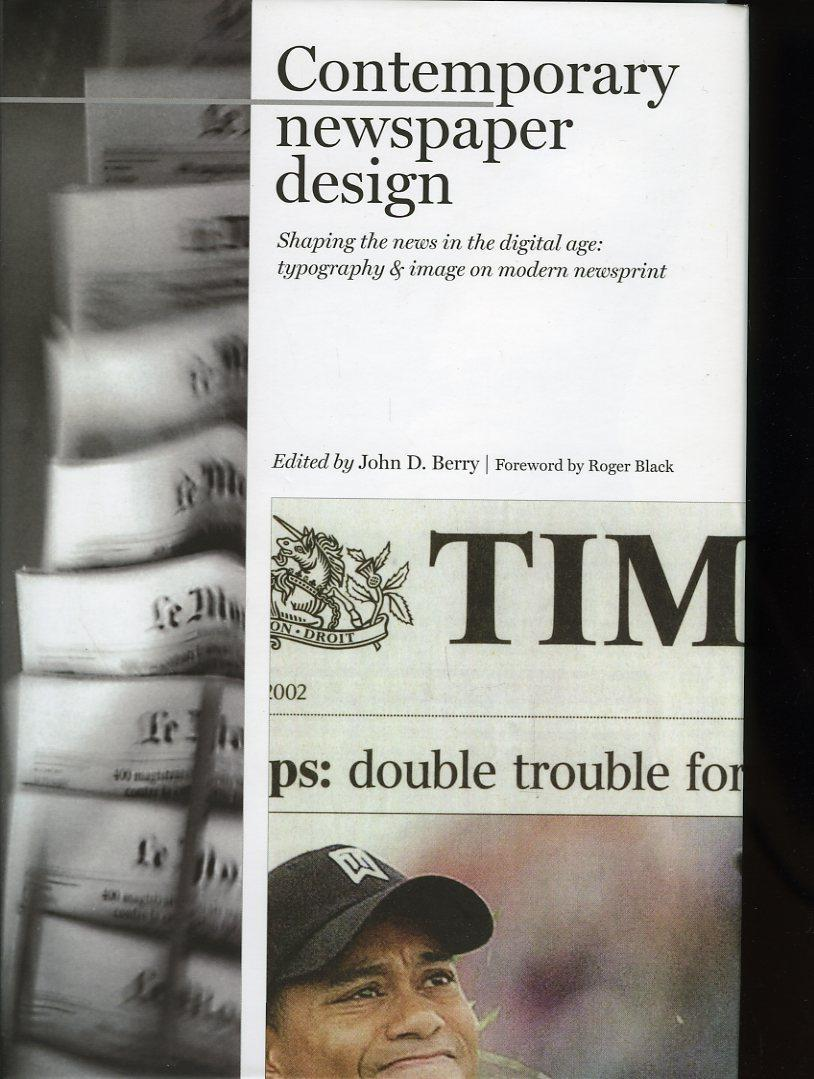 Contemporary Newspaper Design. Shaping the News in: BERRY, John (edited