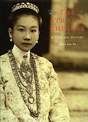 The Straits Chinese. A Cultural History: KHOO JOO EE