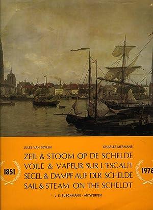 Zeil & stoom op de Schelde 1851-1976: BEYLEN, Jules van