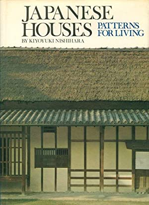 Japanese Houses. Patterns for Living: NISHIHARA, Kiyoyuki /