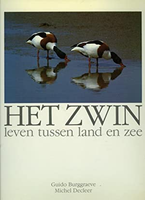Het Zwin. Leven tussen land en zee: BURGGRAEVE, Guido /