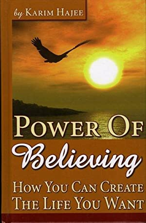 Power of Believing. How You Can Create: HAJEE, Karim