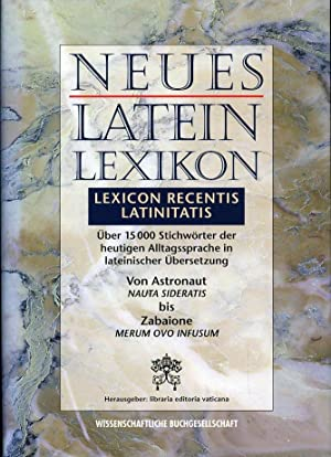 Neues Latein-Lexikon. Lexicon recentis latinitatis. Über 15.000: AA