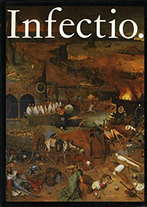 Infectio. Infectious Diseases in the History of: SCHREIBER, Werner /