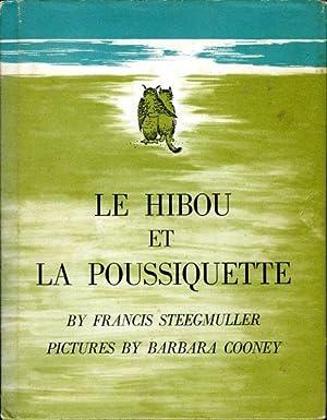 Le Hibou et la Poussiquette: STEEGMULLER, Francis /