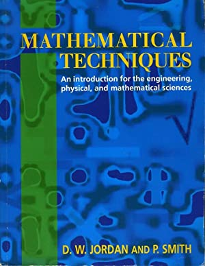Mathematical Techniques. An Introduction for the Engineering,: JORDAN, D. /