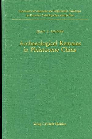 Archaeological Remains in Pleistocene China. Forschungen zur: AIGNER, Jean S.