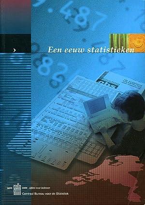 Een eeuw statistieken. Historisch-methodologische schetsen van de: Erwich, B. /
