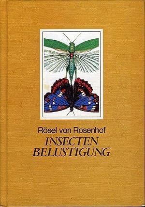 Insecten Belustigung. Mit moderner Artenklassifikation und einem: RÖSEL VON ROSENHOF,