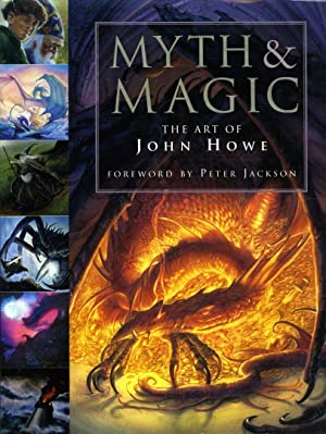 Myth and Magic. The Art of John Howe