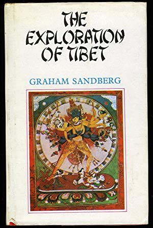 The Exploration of Tibet. History and Particulars: SANDBERG, graham