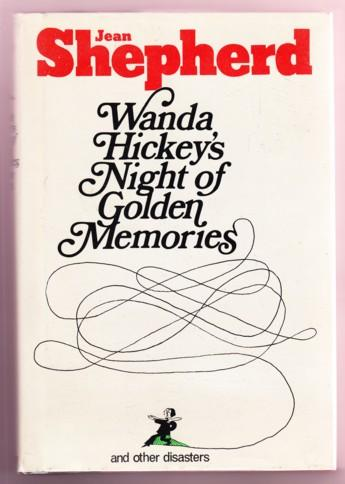 WANDA HICKEY'S NIGHT OF GOLDEN MEMORIES AND OTHER DISASTERS Shepherd, Jean Very Good Hardcover
