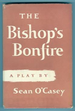 THE BISHOP'S BONFIRE O'Casey, Sean