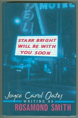 STARR BRIGHT WILL BE WITH YOU SOON: Oates, Joyce Carol as Rosamond Smith