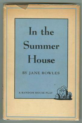 IN THE SUMMER HOUSE: Bowles, Jane