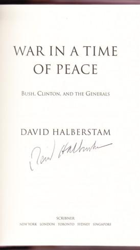 WAR IN A TIME OF PEACE. BUSH, CLINTON, AND THE GENERALS: Halberstam, David