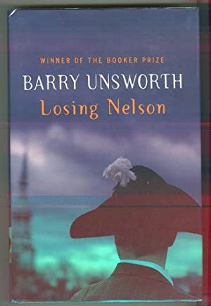 LOSING NELSON: Unsworth, Barry