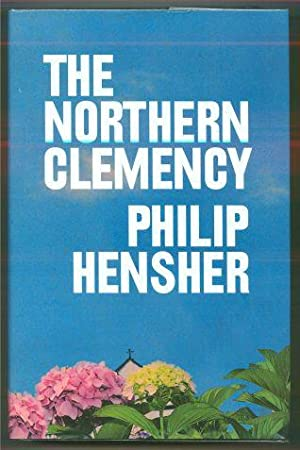 THE NORTHERN CLEMENCY: Hensher, Philip