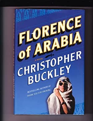 FLORENCE OF ARABIA: Buckley, Christopher