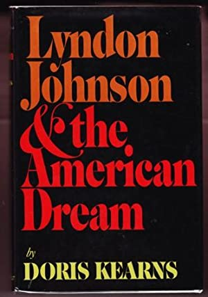 LYNDON JOHNSON & THE AMERICAN DREAM: Goodwin, Doris Kearns