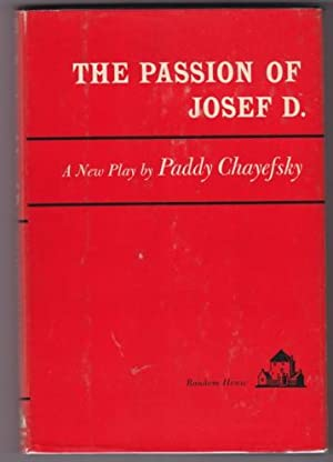 THE PASSION OF JOSEF D.: Chayefsky, Paddy