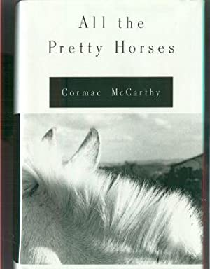 ALL THE PRETTY HORSES: McCarthy, Cormac