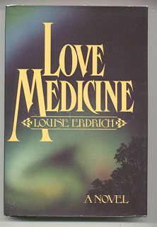 LOVE MEDICINE: Erdrich, Louise